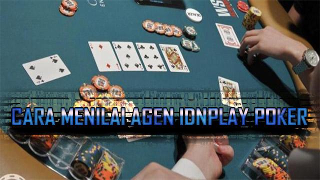 Tutorial Menilai Agen Poker Idnplay Resmi