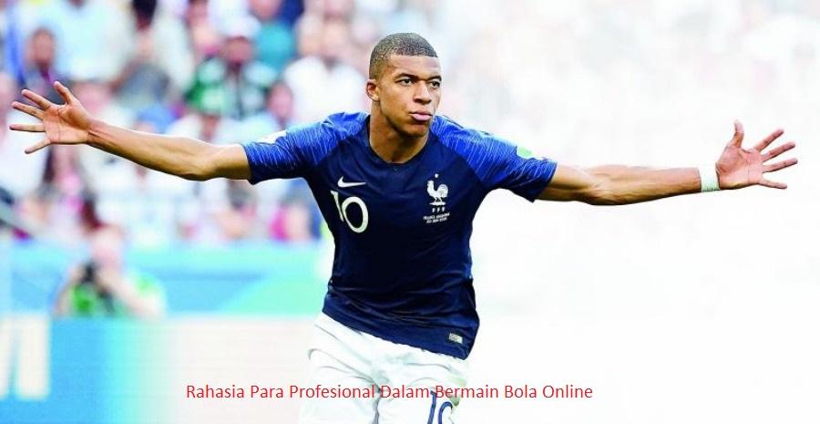 Rahasia Para Profesional Dalam Bermain Bola Online