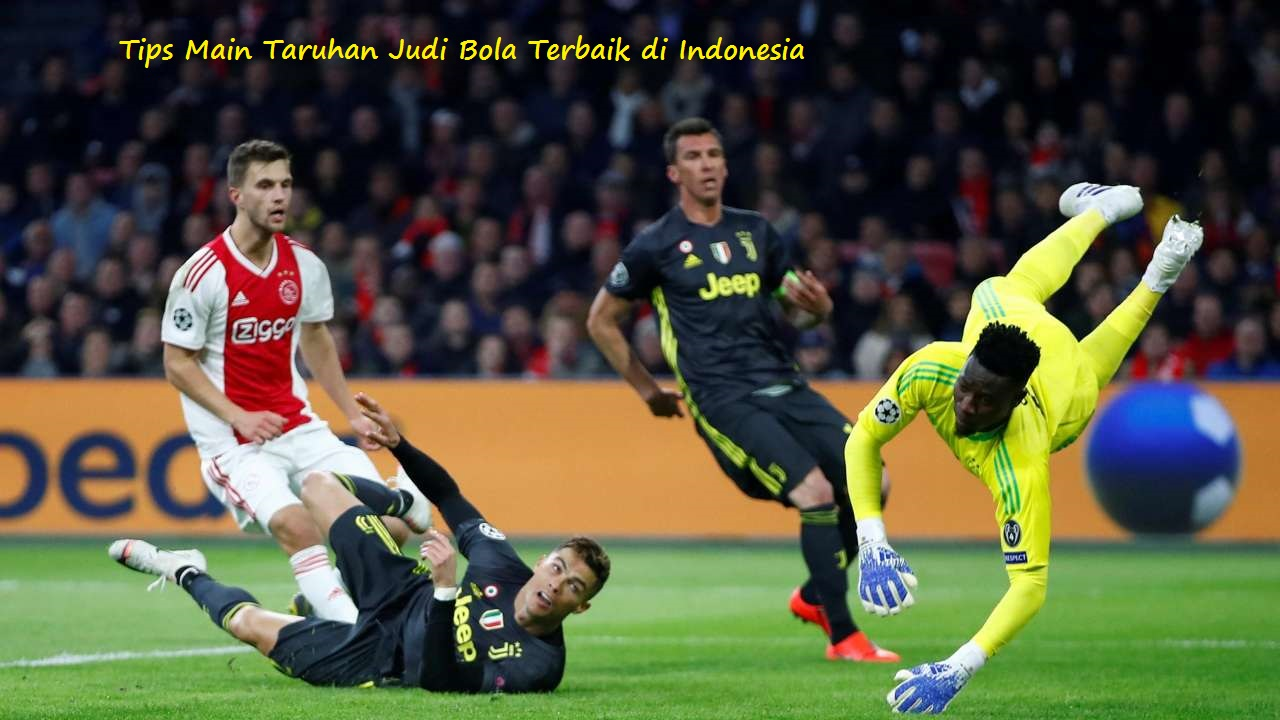 Tips Main Taruhan Judi Bola Terbaik di Indonesia