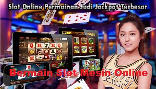Bermain Slot Mesin Online