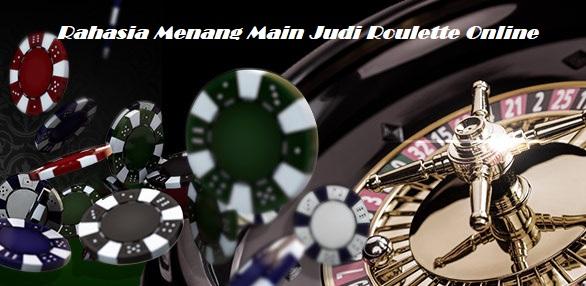 Rahasia Menang Main Judi Roulette Online